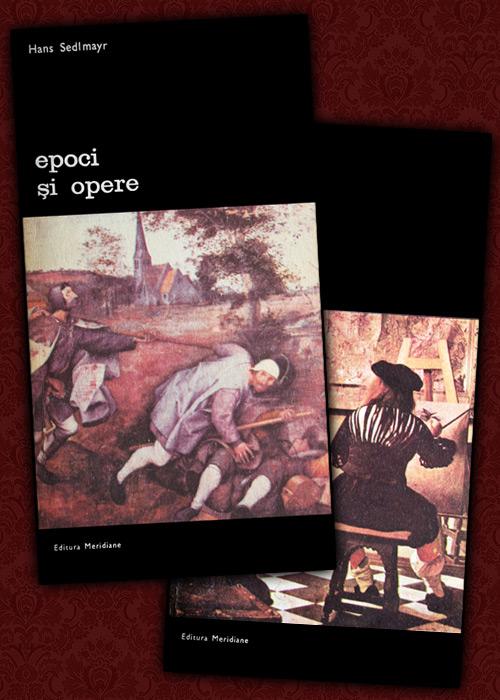 Epoci si opere (2 vol.) - Hans Sedlmayr