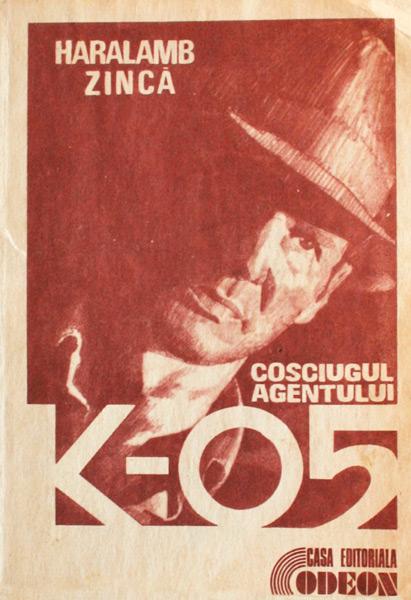 Cosciugul agentului K-05 - Haralamb Zinca