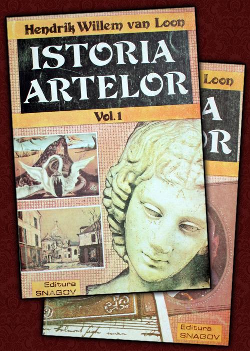 Istoria artelor (2 vol.) - Hendrik Willem van Loon