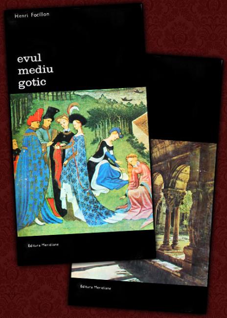 Arta Occidentului: Evul mediu romanic. Evul mediu gotic (2 vol.) - Henri Focillon