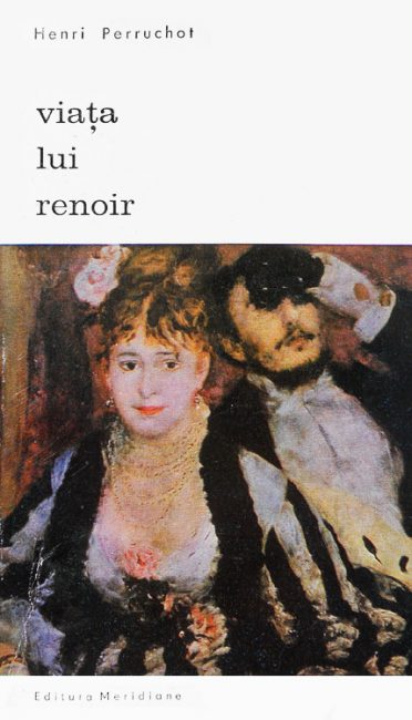 Viata lui Renoir - Henri Perruchot