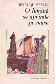 O lumina se aprinde pe mare - Henri Queffelec