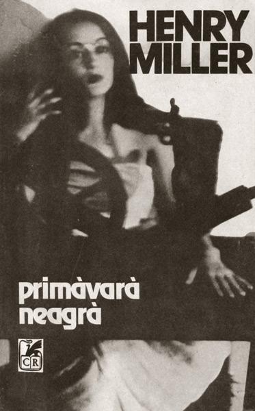 Primavara neagra - Henry Miller