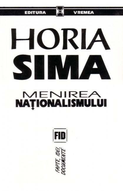 Horia Sima - Menirea nationalismului