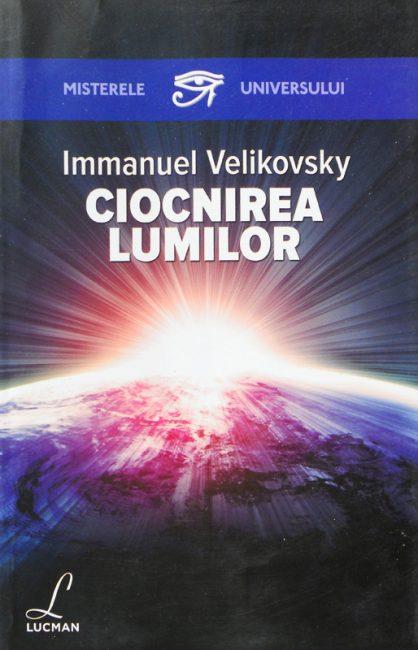 Ciocnirea lumilor - Immanuel Velikovsky