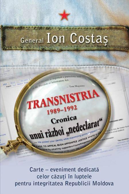 Ion Costas - Transnistria 1990-1992. Cronica unui razboi nedeclarat