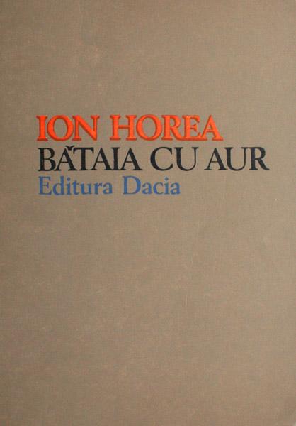 Bataia cu aur (editia princeps) - Ion Horea