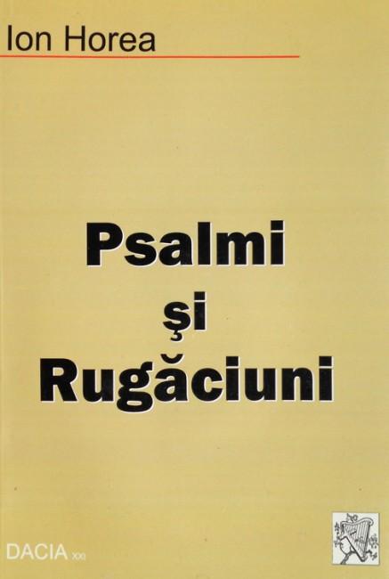 Psalmi si rugaciuni (editia princeps) - Ion Horea