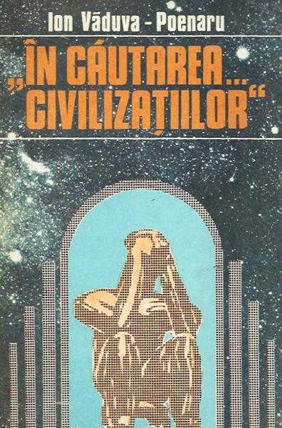 In cautarea... civilizatiilor - Ion Vaduva-Poenaru