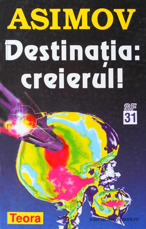 Isaac Asimov - Destinatia: Creierul!