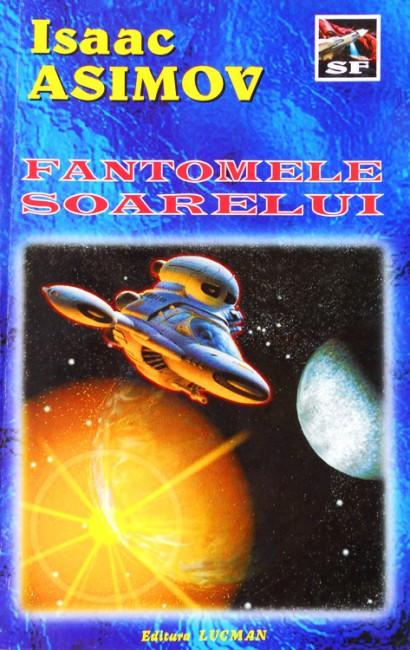 Isaac Asimov - Fantomele Soarelui