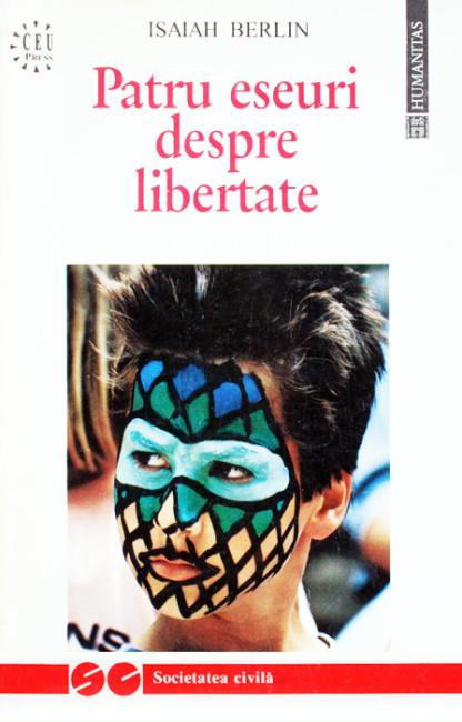 Patru eseuri despre libertate - Isaiah Berlin