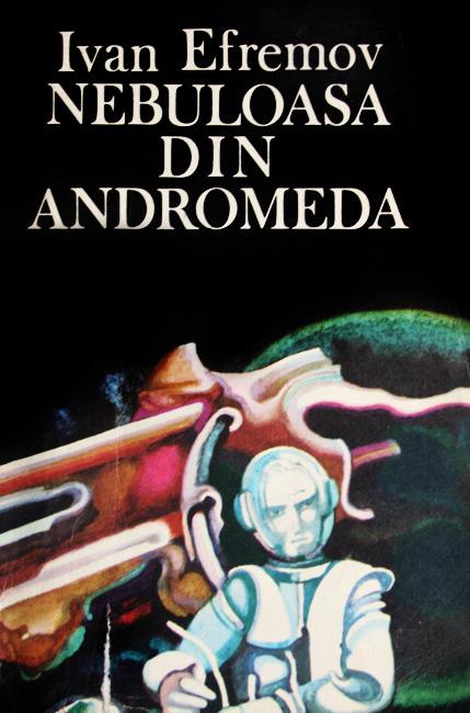 Nebuloasa din Andromeda - Ivan Efremov