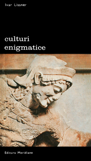 Culturi enigmatice - Ivar Lissner