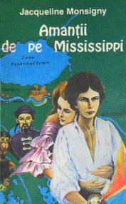 Amantii de pe Mississippi - Jacqueline Monsigny