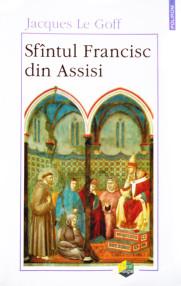 Sfantul Francisc din Assisi - Jacques Le Goff