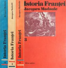 Istoria Frantei (3 vol.) - Jacques Madaule