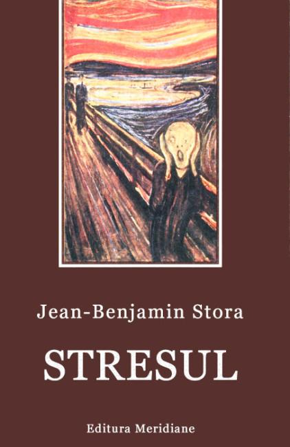Stresul - Jean-Benjamin Stora