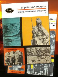 Istoria civilizatiei africane (2 vol.) - Jefferson Murphy