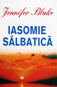 Iasomie salbatica - Jennifer Blake