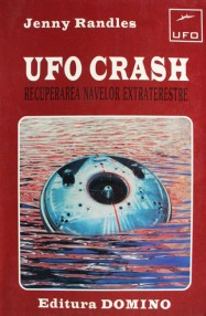 UFO Crash: recuperarea navelor extraterestre - Jenny Randles