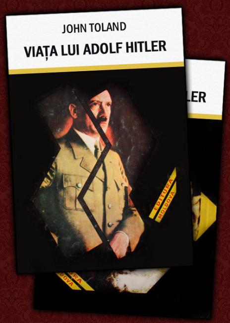 Viata lui Adolf Hitler (2 vol.) - John Toland