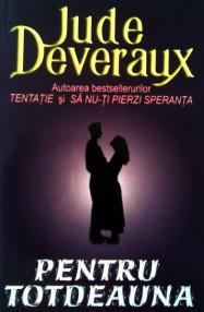 Pentru totdeauna - Jude Deveraux