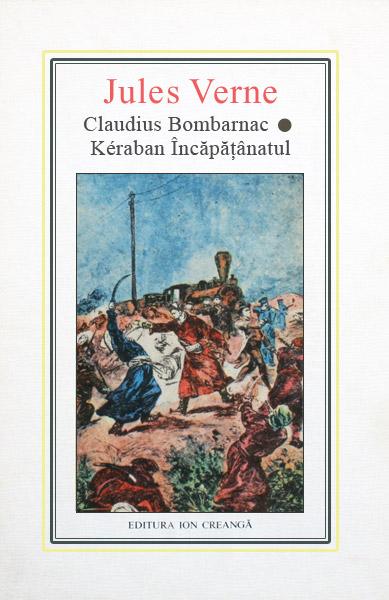 (40) Claudius Bombarnac. Keraban Incapatanatul - Jules Verne