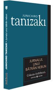 Jurnalul unui batran nebun - Junichiro Tanizaki
