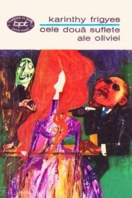 Cele doua suflete ale Oliviei - Karinthy Frigyes