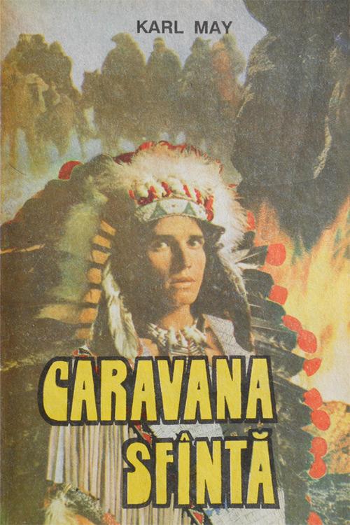 Caravana sfanta - Karl May