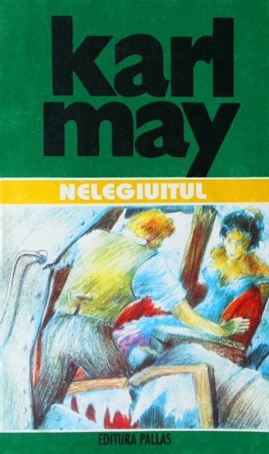Nelegiuitul - Karl May