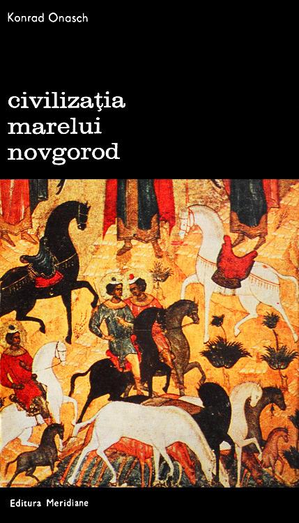 Civilizatia marelui Novgorod - Konrad Onasch