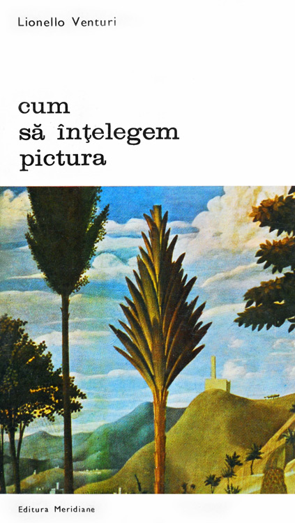 Cum sa intelegem pictura - Lionello Venturi