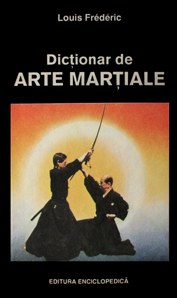 Dictionar de arte martiale - Louis Frederic