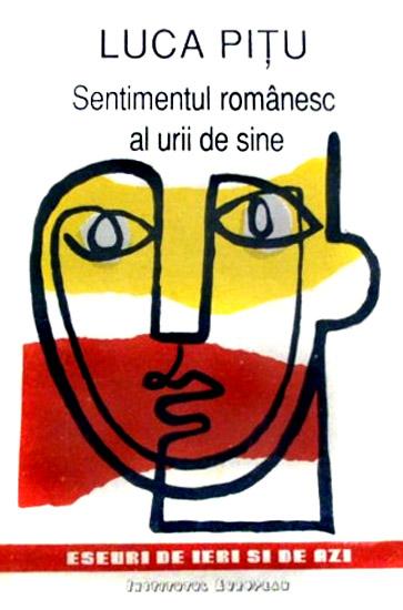 Sentimentul romanesc al urii de sine - Luca Pitu