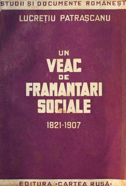 Un veac de framantari sociale (editia princeps