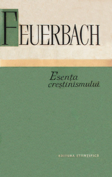 Esenta crestinismului - Ludwig Feuerbach