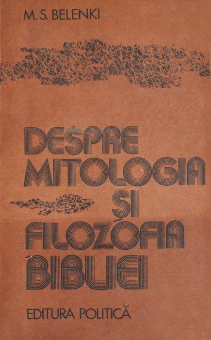 Despre mitologia si filozofia Bibliei - M.S. Belenki