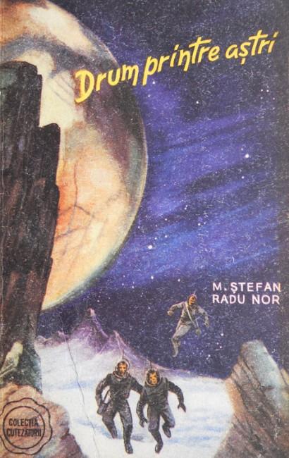 I.M. Ştefan, Radu Nor - Drum printre astri