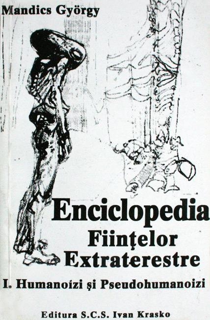 Enciclopedia fiintelor extraterestre: Humanoizi si pseudohumanoizi - Mandics Gyorgy