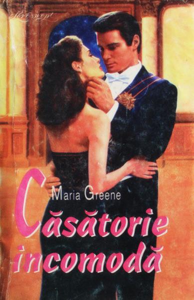 Casatorie incomoda - Maria Greene