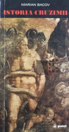 Istoria cruzimii - Marian Bacov