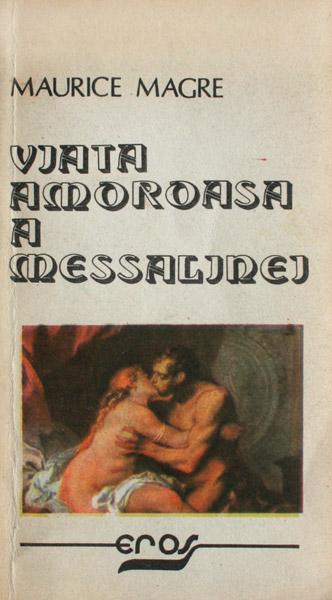 Viata amoroasa a Messalinei - Maurice Magre