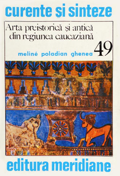 Arta preistorica si antica din regiunea caucaziana - Meline Poladian Ghenea