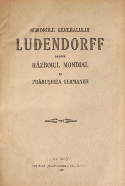 Memoriile generalului Ludendorff despre razboiul mondial si prabusirea Germaniei (2 vol.) -