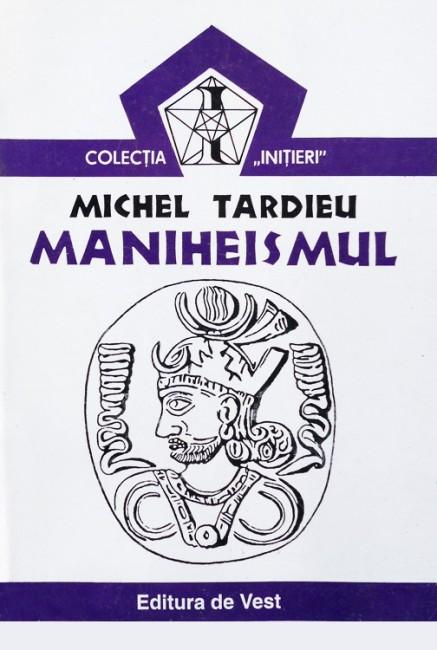 Maniheismul - Michel Tardieu