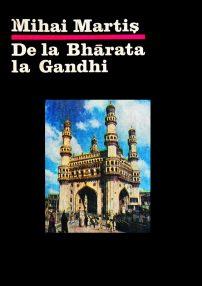 De la Bharata la Gandhi - Mihai Martis