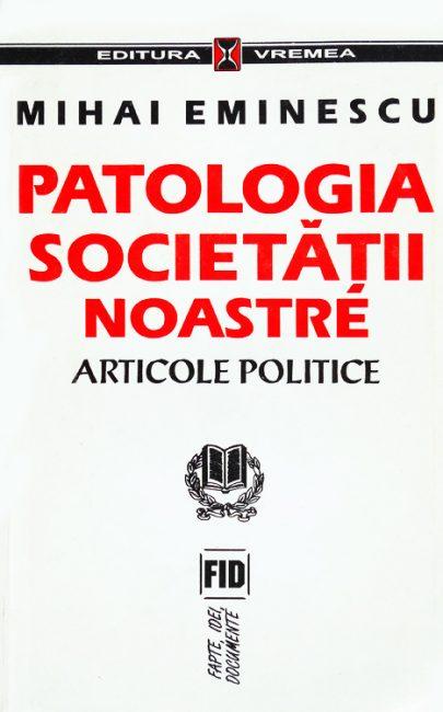 Patologia societatii noastre - Mihail Eminescu
