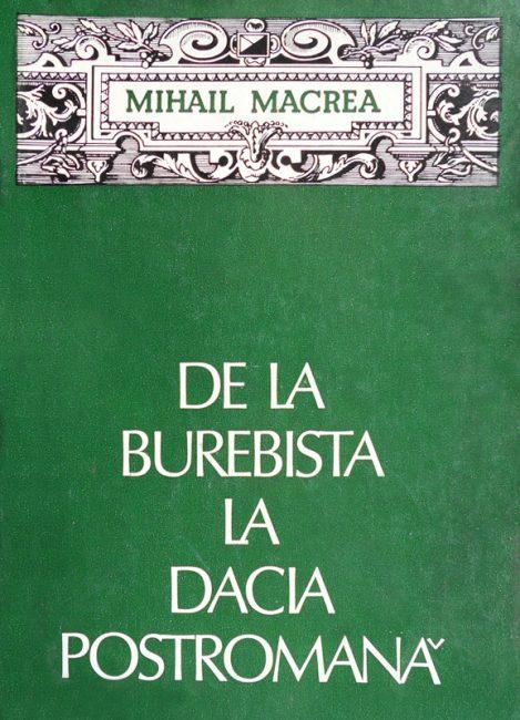 De la Burebista la Dacia postromana - Mihail Macrea